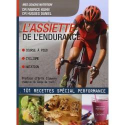 L'assiette de l'endurance - 101 recettes spécial performance