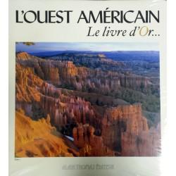 L'ouest américain - Le livre d'or - Tome 1