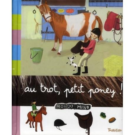 Mondo Mino - Au trot, petit poney !