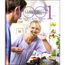 1000 idées cuisine - Classique, terroir, tendance