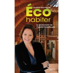 Eco habiter - Le dictionnaire de l'habitat écoefficace