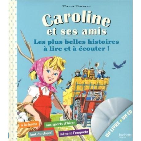 Caroline et ses amis - Les plus belles histoires à lire et à écouter !