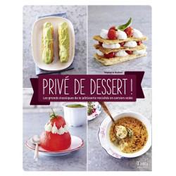 Privé de dessert ! - Les grands classiques de la pâtisserie revisités en version salée