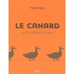 Le canard - Histoire, tradition et recettes