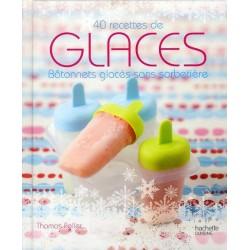 40 recettes de glaces - Bâtonnets glacés sans sorbetière