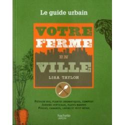 Le guide urbain - Votre ferme en ville
