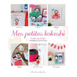 Mes petites kokeshi - Broderie, couture, collage, pliage et autres techniques