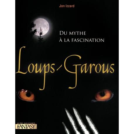 Loups-garous - Du mythe à la fascination