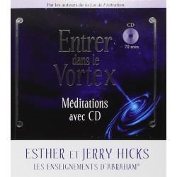 Entrer dans le Vortex - Méditations avec CD
