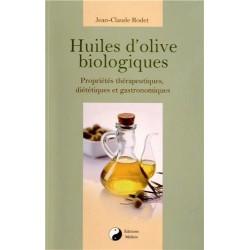Huiles d'olive biologiques - Propriétés thérapeutiques, diététiques et gastronomiques