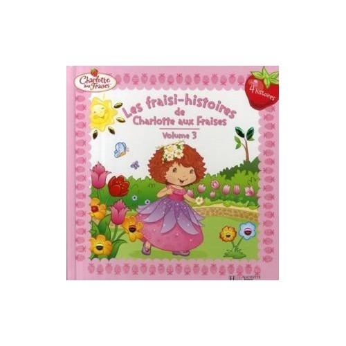 Les fraisi-histoires de Charlotte aux Fraises, volume 3