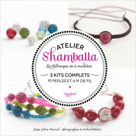 Atelier shamballa - La technique en 6 modèles - 3 kits complets - 19 parles et 6m de fil