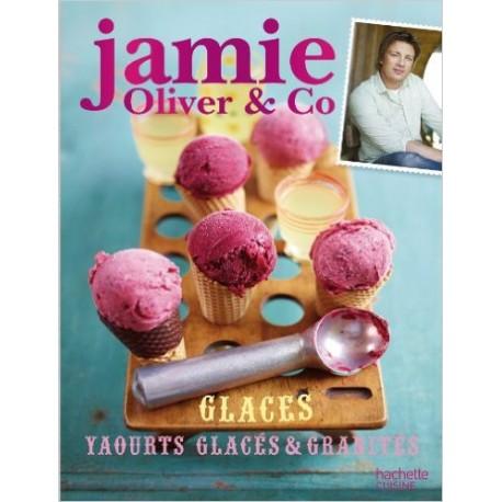 Jamie Oliver & Co - Glaces, yaourts glacés et granités