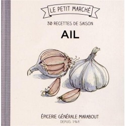 Le petit marché - Ail - 30 recettes de saison