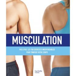 Musculation - Pas à pas, les 150 exercices indispensables pour tonifier votre corps