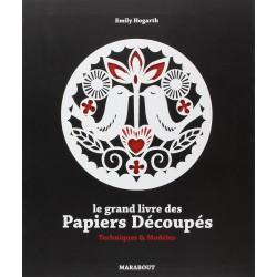 Le grand livre des papiers découpés - Techniques et modèles