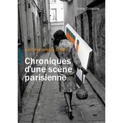 L'art des années 1960 - Chroniques d'une scène parisienne