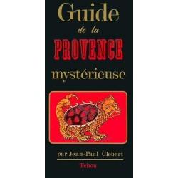 Guide de la Provence mystérieuse