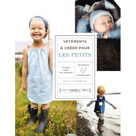 Vêtements à créer pour les petits - Fourni avec les patrons