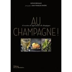 Au champagne ! - 40 recettes de chefs autour du champagne