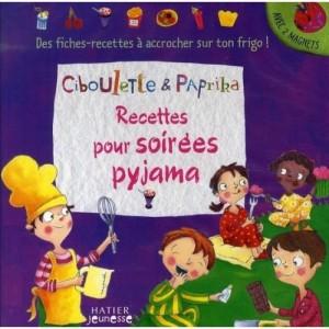 Ciboulette et Paprika - Recettes pour soirées pyjama