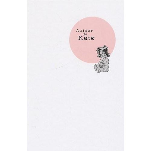 Autour de Kate