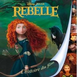 Rebelle - L'histoire du film