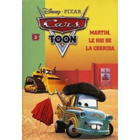 Cars Toon - Tome 3 - Martin, le roi de la corrida
