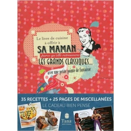 Le livre de cuisine à offrir à sa maman parce qu'elle retrouvera les grands classiques... avec une petite pointe de fantaisie