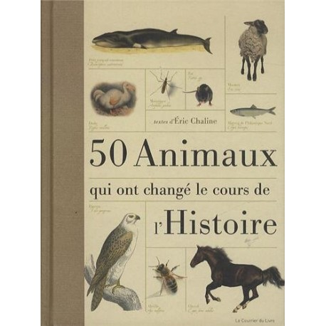 50 animaux qui ont changé le cours de l'Histoire