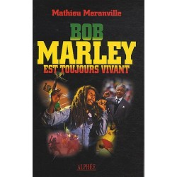Bob Marley est toujours vivant