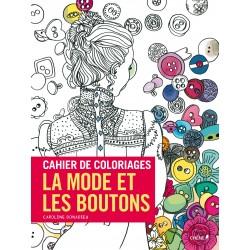 Cahier de coloriages - La mode et les boutons