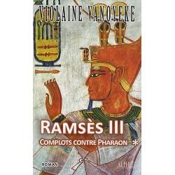 Ramsès III - Tome 1 - Complots contre Pharaon