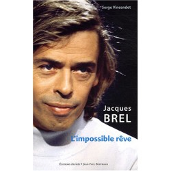 Jacques Brel - L'impossible rêve