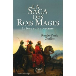 La saga des Rois Mages - La fève et la couronne