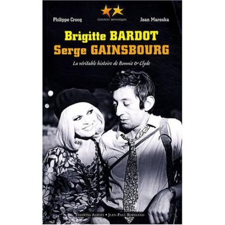 Brigitte Bardot, Serge Gainsbourg - La véritable histoire de Bonnie and Clyde