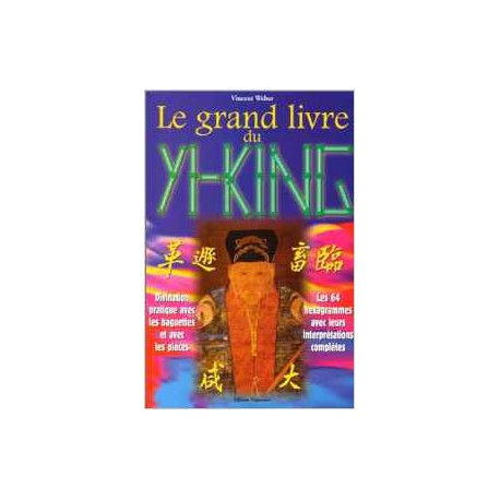Le grand livre du Yi-King (French Edition)