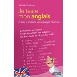Je teste mon anglais - Evoluer et améliorer son anglais par l'exercice !