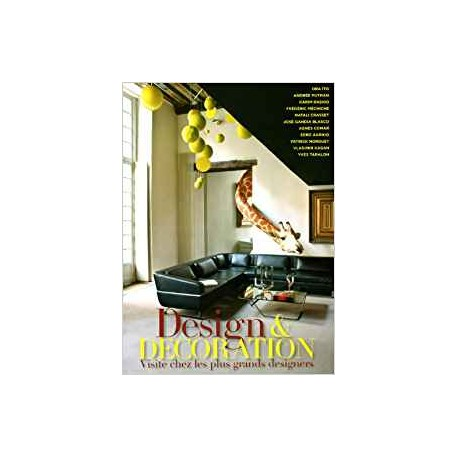 Design & decoration - Visite chez les plus grands designers