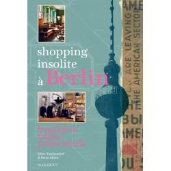 Shopping insolite à Berlin - Boutiques, tables, petits hôtels