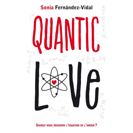 Quantic love - Saurez-vous résoudre l'équation de l'amour ?