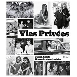 Vies Privées - Daniel Angeli, 40 ans de photographies
