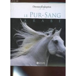 Chevaux d'exception - Le pur-sang arabe