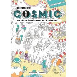 Chercher Cosmic - Un héros à retrouver et à colorier !
