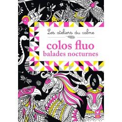 Les ateliers du calme - Colos fluo - Balades nocturnes