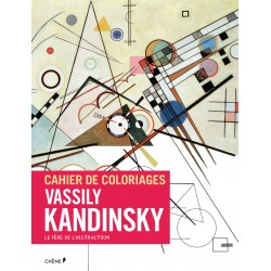 Cahier de coloriages - Vassily Kandinsky - Le père de l'abstraction