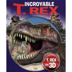 Incroyable T. Rex - Avec une maquette de T. Rex en 3D