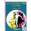 Le Club des Cinq en péril - Nouvelle Bibliothèque Rose Numéro