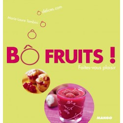 Bô Fruits ! Faites-vous plaisir