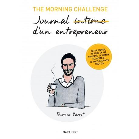 The morning challenge - Journal intime d'un entrepreneur